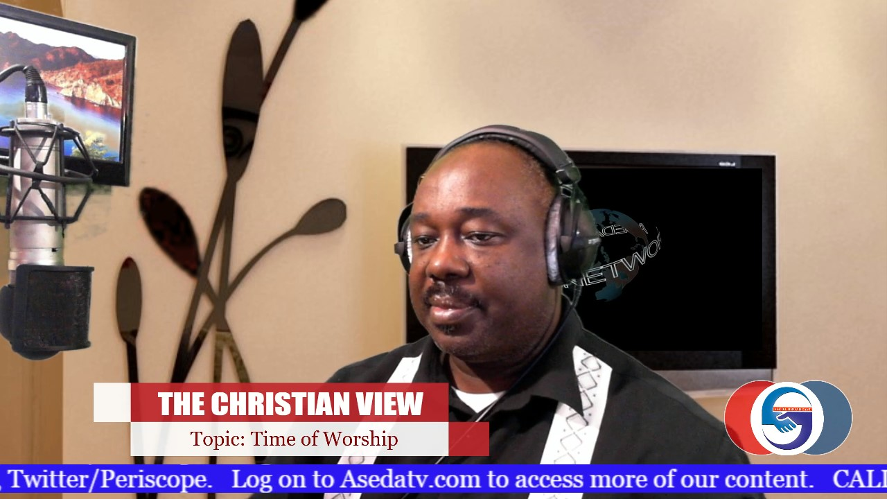 The Christian View | Topic: Time of Worship